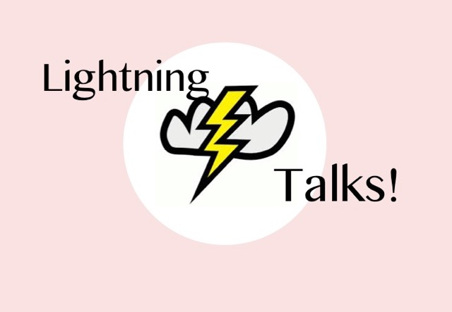 Lightning talks are snappy five-minute presentations meant to enlighten and entertain